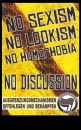 NO SEXISM * NO LOOKISM * NO HOMOPHOBIA * NO DISCUSSION - Aufkleber