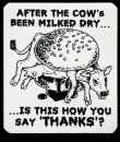 AFTER THE COW'S BEEN MILKED DRY... IS THE HOW YOU SAY THANKS? - PVC-Aufkleber